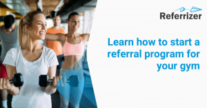How to Start a Gym Referral Program