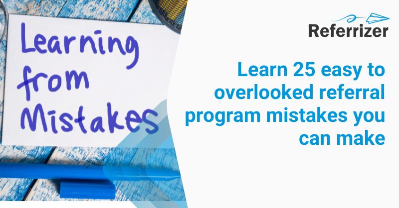 Referral Marketing Program Mistakes